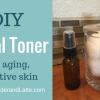 DIY Facial Toner for Aging, Sensitive Skin