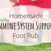 Foot Rub for Immune System Support